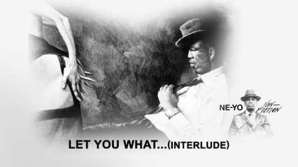 Ne-Yo - Let You What...