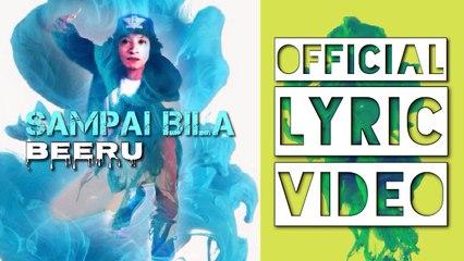 BeeRu     Sampai Bila    Official Lyric Video