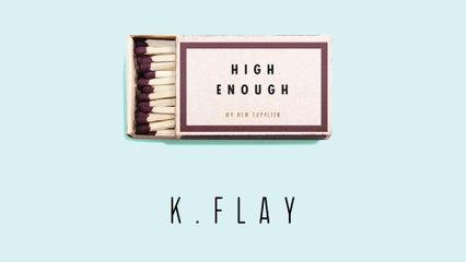 K.Flay - High Enough