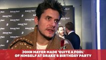 John Mayer Was More Than Drunk For Drake's Birthday Party