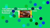 Complete acces  Dungeons   Dragons Player s Handbook (Dungeons   Dragons Core Rulebooks) by