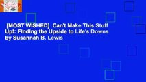 [MOST WISHED]  Can't Make This Stuff Up!: Finding the Upside to Life's Downs by Susannah B. Lewis