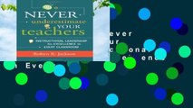 Full version  Never Underestimate Your Teachers: Instructional Leadership for Excellence in Every