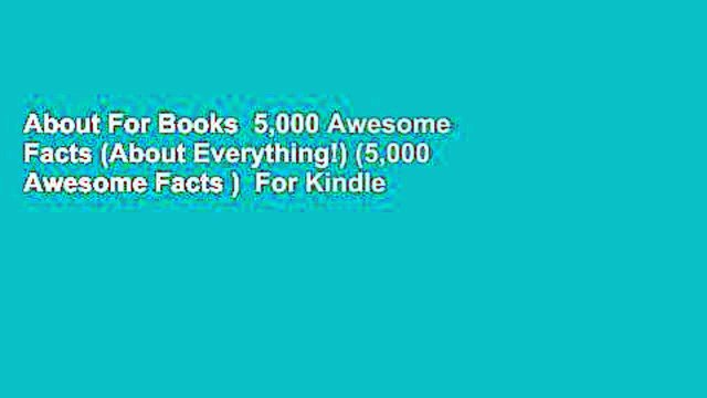 About For Books  5,000 Awesome Facts (About Everything!) (5,000 Awesome Facts )  For Kindle