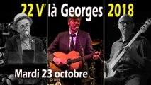 """22 V'là Georges 2018 : soirée du mardi 23 octobre 2018   9' 30"""""""