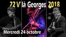 """22 V'là Georges 2018 : soirée du mercredi 24 octobre 2018   11' 00"""""""