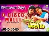 "Nammoora Aliya | ""O Disco Malli"" Audio Song | Jayaprakash, Thara I Jhankar Music"
