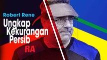 Robert Rene Albert Menilai Persib Bandung Masih Perlu Pembenahan Mental Jelan Liga 1 2019