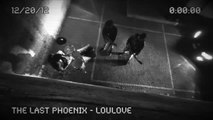 The Last Phoenix - LouLove