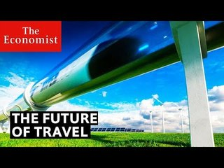 How will people travel in the future? | The Economist