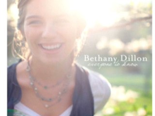 Bethany Dillon - Everyone To Know