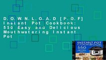 D.O.W.N.L.O.A.D [P.D.F] Instant Pot Cookbook: 550 Easy and Delicious Mouthwatering Instant Pot