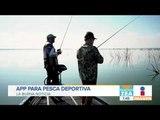 ¡Lanzan app que fomenta la pesca deportiva en México! | Noticias con Francisco Zea