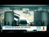 Tráiler se queda sin frenos en la autopista México-Puebla   Noticias con Francisco Zea
