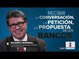 Monreal asegura que nadie tocará las comisiones bancarias por el momento | Noticias con Ciro