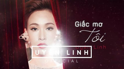 Giấc Mơ Tôi (Lyrics Video) | Uyên Linh