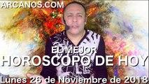 EL MEJOR HOROSCOPO DE HOY ARCANOS Lunesd 26 de Noviembre de 2018 Numerologia y Loteria