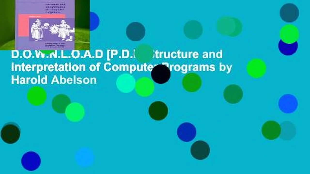 D.O.W.N.L.O.A.D [P.D.F] Structure and Interpretation of Computer Programs by Harold Abelson
