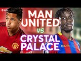 Manchester United vs Crystal Palace PREMIER LEAGUE PREVIEW!