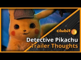 Detective Pikachu Trailer Discussion - Clubit TV Show