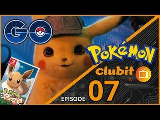 Pokemon Special! Detective Pikachu trailer, Let's Go Pikachu & Eevee - Clubit TV Show | Episode 07