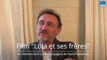"""Jean-Paul Rouve en duo avec David Foenkinos pour écrire le scénario de """"Lola et ses frères"""""""