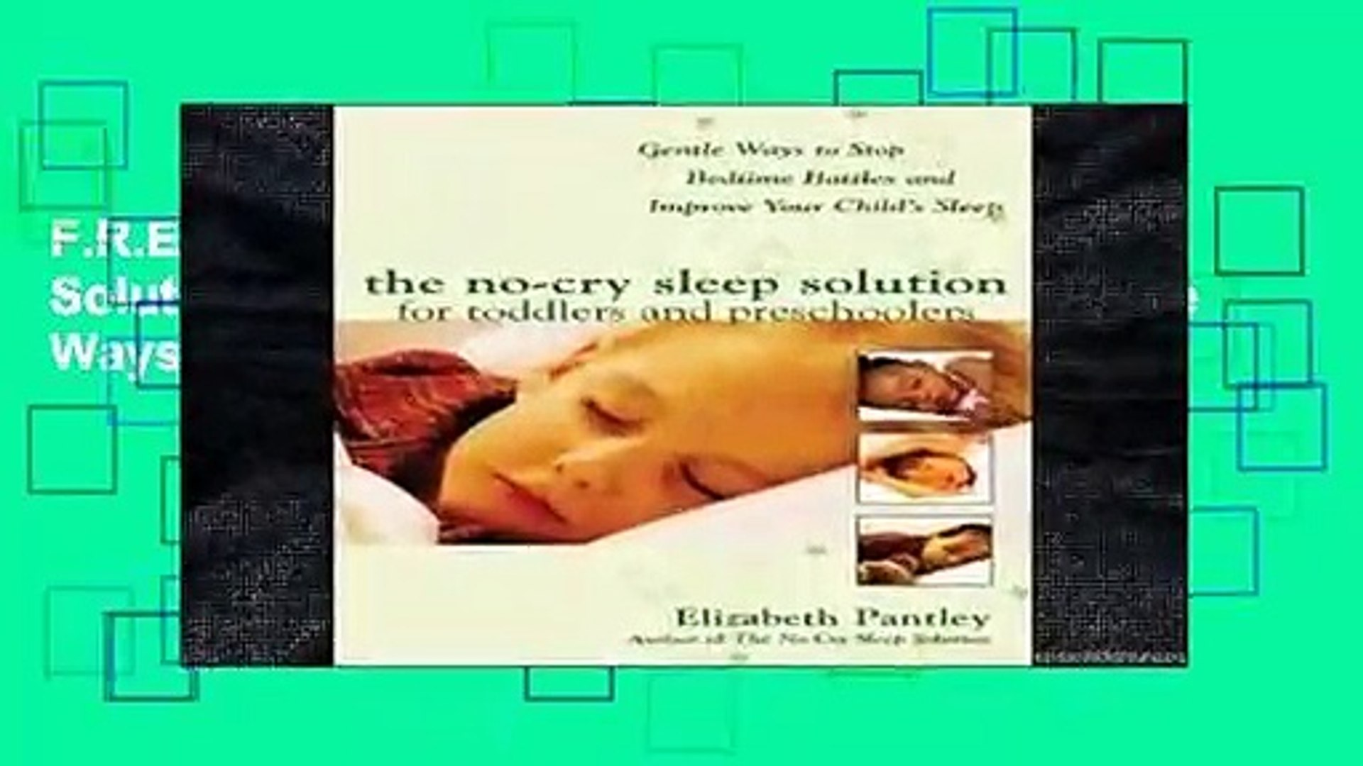 37ba9a21afeadf F.R.E.E [D.O.W.N.L.O.A.D] The No-Cry Sleep Solution for Toddlers and  Preschoolers: Gentle Ways to - video dailymotion