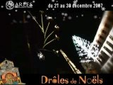 Droles de Noel,  Spectacle de cloture, Arles, Pixel Events