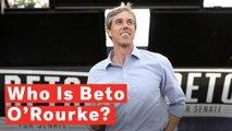 Who Is Beto O'Rourke?