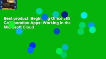 Best product  Beginning Office 365 Collaboration Apps: Working in the Microsoft Cloud