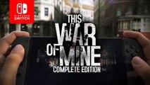 This War of Mine : Complete Edition - Trailer de lancement sur Switch