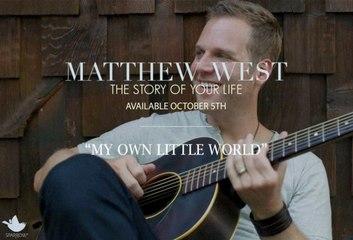 Matthew West - My Own Little World
