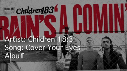 Children 18:3 - Cover Your Eyes