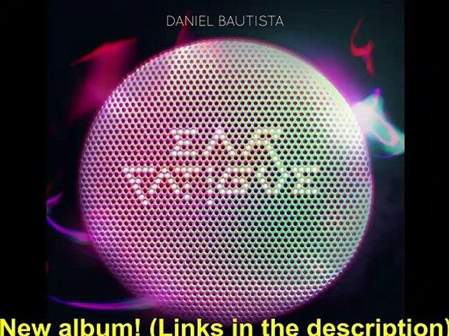 Daniel Bautista - Ear Fatigue (available now)