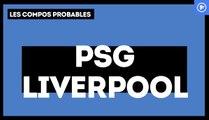 PSG - Liverpool : les compositions probables