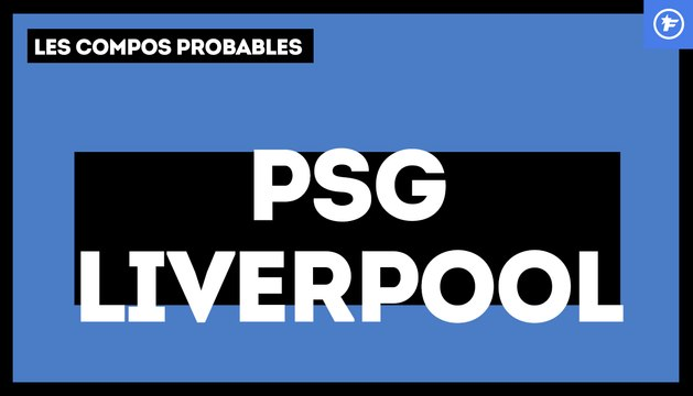 PSG - Liverpool : les compositions probables