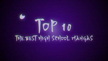 The best high school mangas