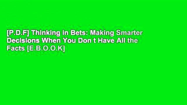 [P.D.F] Thinking in Bets: Making Smarter Decisions When You Don t Have All the Facts [E.B.O.O.K]