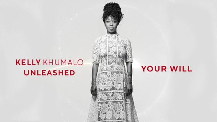 Kelly Khumalo - Your  Will