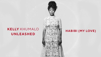 Kelly Khumalo - Habibi (My Love)