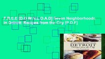 F.R.E.E [D.O.W.N.L.O.A.D] Seven Neighborhoods in Detroit: Recipes from the City [P.D.F]