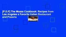 [P.D.F] The Mozza Cookbook: Recipes from Los Angeles s Favorite Italian Restaurant and Pizzeria