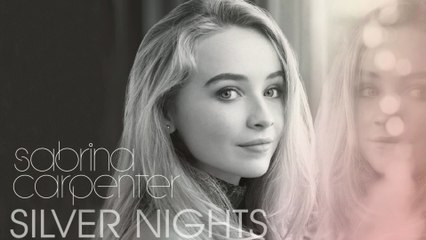 Sabrina Carpenter - Silver Nights