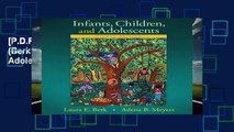 [P.D.F] Infants, Children, and Adolescents (Berk   Meyers, the Infants, Children, and Adolescents