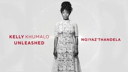 Kelly Khumalo - Ngiyaz'thandela
