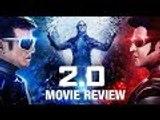 2.0 Movie Review | Rajinikanth, Akshay Kumar