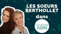 L'interview ADN avec Camille et Julie Berthollet