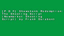 [P.D.F] Shawshank Redemption: The Shooting Script (Newmarket Shooting Script) by Frank Darabont