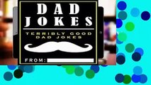 [P.D.F] Dad Jokes: Terribly Good Dad Jokes: Volume 1 [E.P.U.B]