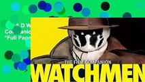 R.E.A.D Watchmen: The Film Companion (Watchmen) (Watchmen) *Full Pages*